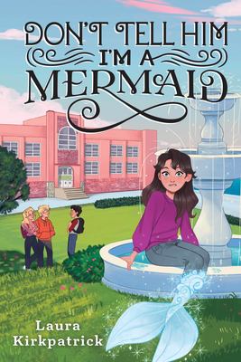 Don't Tell Him I'm a Mermaid Cover Image
