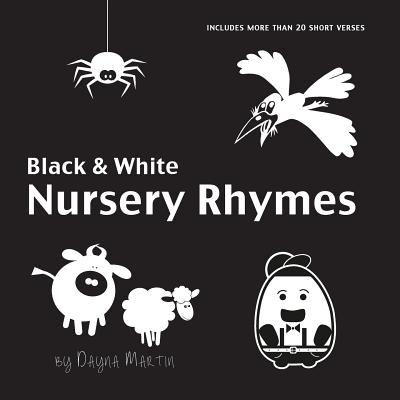 Black and White Nursery Rhymes: 22 Short Verses, Humpty Dumpty, Jack and Jill, Little Miss Muffet, This Little Piggy, Rub-a-dub-dub, and More (Engage Cover Image
