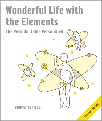 Wonderful Life with the Elements: The Periodic Table Personified Cover Image
