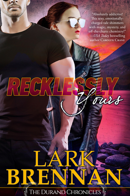 Recklessly Yours: The Durand Chronicles - Book Three Cover Image