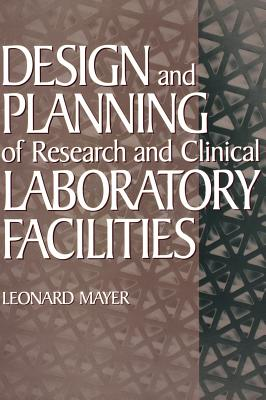 Design and Planning of Research and Clinical Laboratory Facilities Cover Image