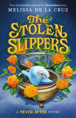 Never After: The Stolen Slipper (The Chronicles of Never After #2) Cover Image