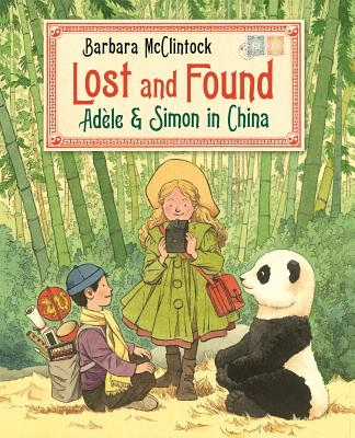 Lost and Found: Adele & Simon in China by Barbara McClintock