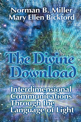 The Divine Download: Interdimensional Communications Though the Language of Light Cover Image