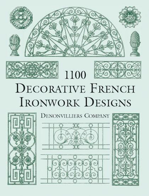 1100 Decorative French Ironwork Designs Dover Pictorial Archives Cover Image