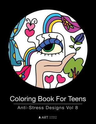 Coloring Book For Teens: Anti-Stress Designs Vol 8 Cover Image