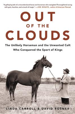 Out of the Clouds: The Unlikely Horseman and the Unwanted Colt Who Conquered the Sport of Kings Cover Image