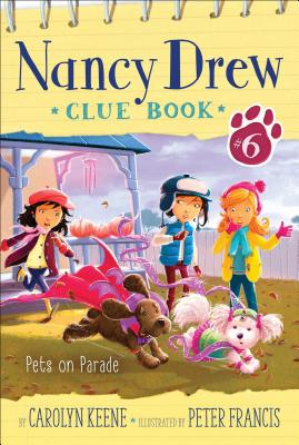 Pets on Parade (Nancy Drew Clue Book #6) Cover Image