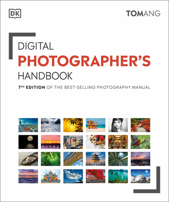 Digital Photographer's Handbook: 7th Edition of the Best-Selling Photography Manual Cover Image