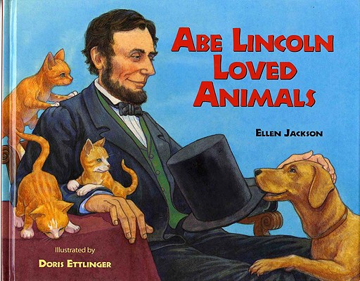 Abe Lincoln Loved Animals Cover