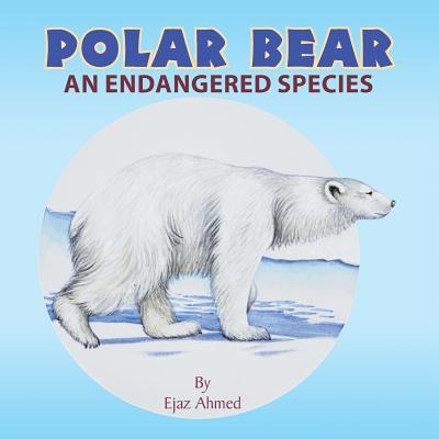 Polar Bear: An endangered species Cover Image
