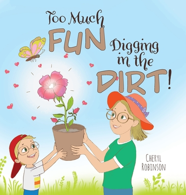 Too Much Fun... Digging in the Dirt! Cover Image