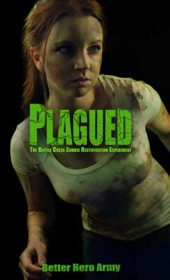 Plagued: The Battle Creek Zombie Rectification Experiment Cover Image