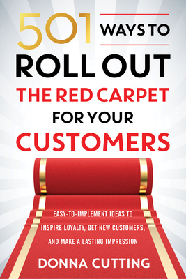 501 Ways to Roll Out the Red Carpet for Your Customers Cover