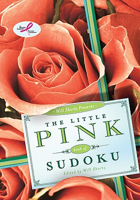 Will Shortz Presents The Little Pink Book of Sudoku: Easy to Hard Puzzles Cover Image
