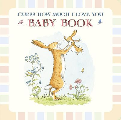 Guess How Much I Love You: Baby Book Cover Image