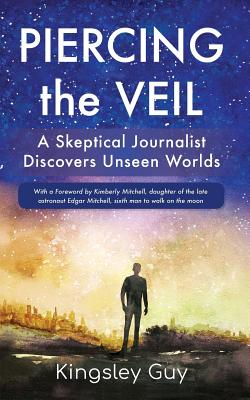 Piercing the Veil: A Skeptical Journalist Discovers Unseen Worlds (deluxe) Cover Image