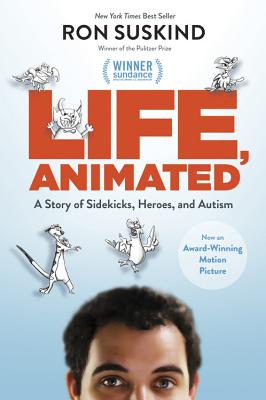 Life, Animated: A Story of Sidekicks, Heroes, and Autism (ABC) Cover Image
