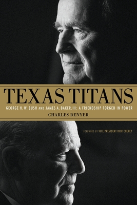 Texas Titans: George H.W. Bush and James A. Baker, III: A Friendship Forged in Power Cover Image
