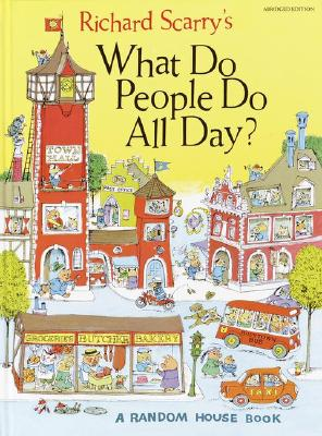Richard Scarry's What Do People Do All Day Cover Image