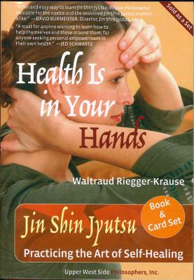 Health Is in Your Hands: Jin Shin Jyutsu - Practicing the Art of Self-Healing (with 51 Flash Cards for the Hands-On Practice of Jin Shin Jyutsu) Cover Image