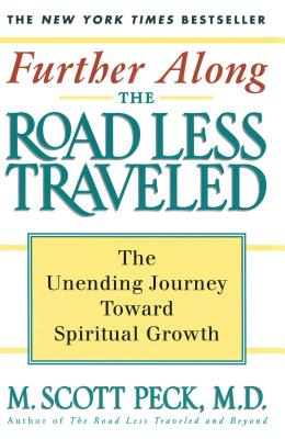 Further Along the Road Less Traveled: The Unending Journey Towards Spiritual Growth Cover Image