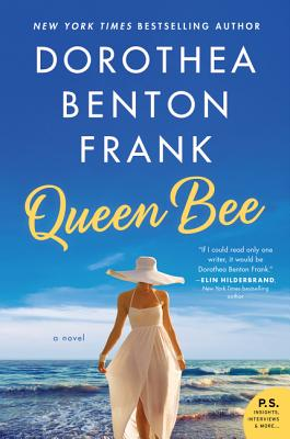 Queen Bee Dorothea Benton Frank, Morrow, $17.99,