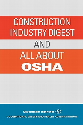 Construction Industry Digest: and All About OSHA Cover Image