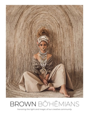Brown Bohemians: Honoring the Light and Magic of Our Creative Community Cover Image