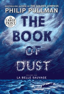 The Book of Dust: La Belle Sauvage (Book of Dust, Volume 1) Cover Image