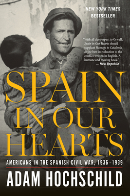 Spain in Our Hearts: Americans in the Spanish Civil War, 1936-1939 Cover Image