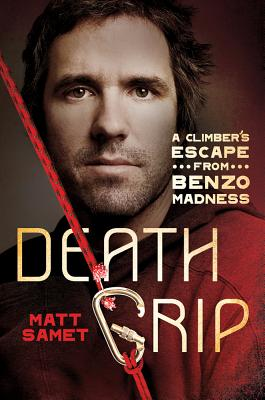 Death Grip: A Climber's Escape from Benzo Madness Cover Image