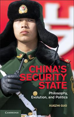 China's Security State: Philosophy, Evolution, and Politics Cover Image