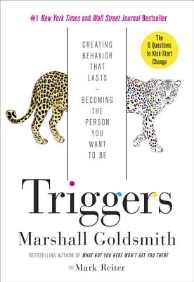 Triggers: Creating Behavior That Lasts--Becoming the Person You Want to Be Cover Image
