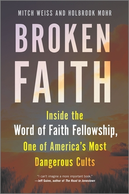 Broken Faith: Inside the Word of Faith Fellowship, One of America's Most Dangerous Cults Cover Image