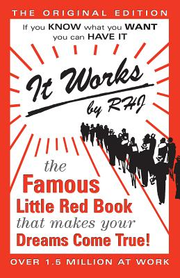 It Works: The Original Edition: The Famous Little Red Book That Makes Your Dreams Come True Cover Image