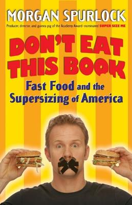Don't Eat This Book: Fast Food and the Supersizing of America Cover Image