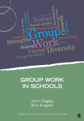 Group Work in Schools (Group Work Practice Kit) Cover Image