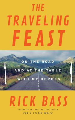The Traveling Feast: On the Road and at the Table with My Heroes Cover Image