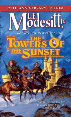 The Towers of the Sunset: 25th Anniversary Edition (Saga of Recluce #2) Cover Image