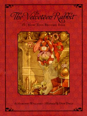 The Classic Tale of the Velveteen Rabbit: Or, How Toys Became Real(Christmas Edition) Cover Image