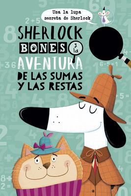 Sherlock Bones Y La Aventura de Las Sumas Y Las Restas Cover Image