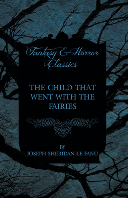 The Child That Went with the Fairies Cover Image
