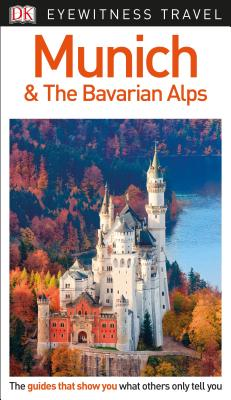 DK Eyewitness Munich and the Bavarian Alps (Travel Guide) Cover Image