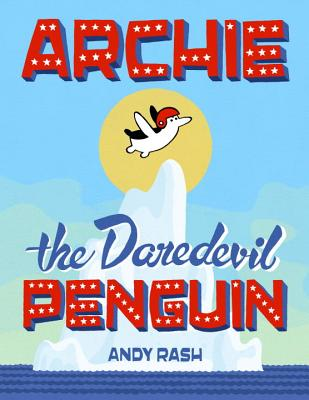 Archie the Daredevil Penguin Cover