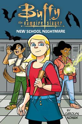 Buffy the Vampire Slayer: New School Nightmare by Carolyn Nowak