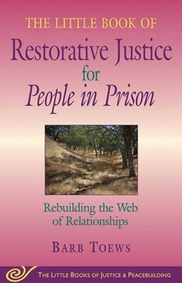 The Little Book of Restorative Justice for People in Prison: Rebuilding the Web of Relationships Cover Image