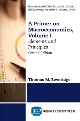 A Primer on Macroeconomics, Second Edition, Volume I: Elements and Principles Cover Image