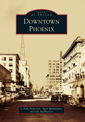 Downtown Phoenix (Images of America) Cover Image