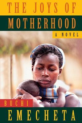 The Joys of Motherhood: A Novel Cover Image